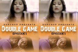 Double Game S01 E01 (2020) UNRATED Hindi Hot Web Series – GupChup Originals