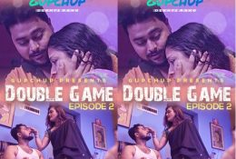 Double Game S01 E02 (2020) UNRATED Hindi Hot Web Series – GupChup Originals