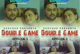 Double Game S01 E03 (2020) UNRATED Hindi Hot Web Series – GupChup Originals